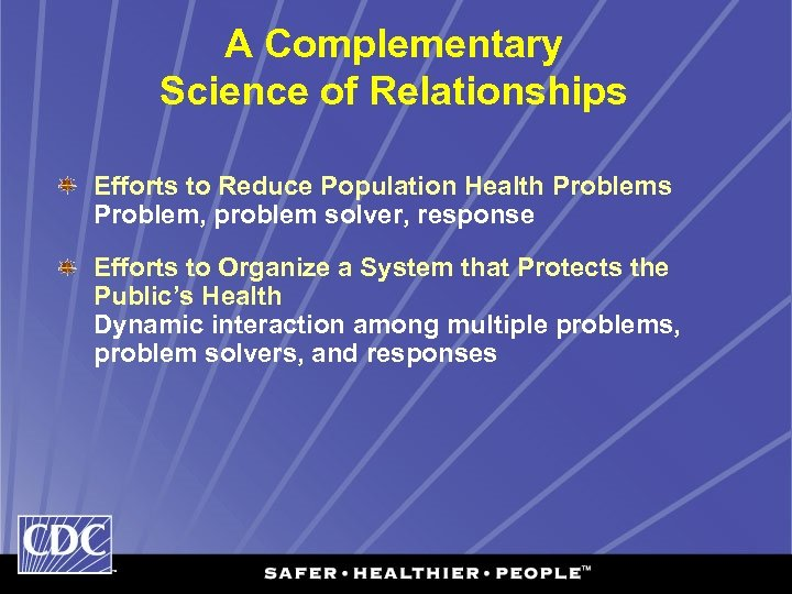 A Complementary Science of Relationships Efforts to Reduce Population Health Problems Problem, problem solver,