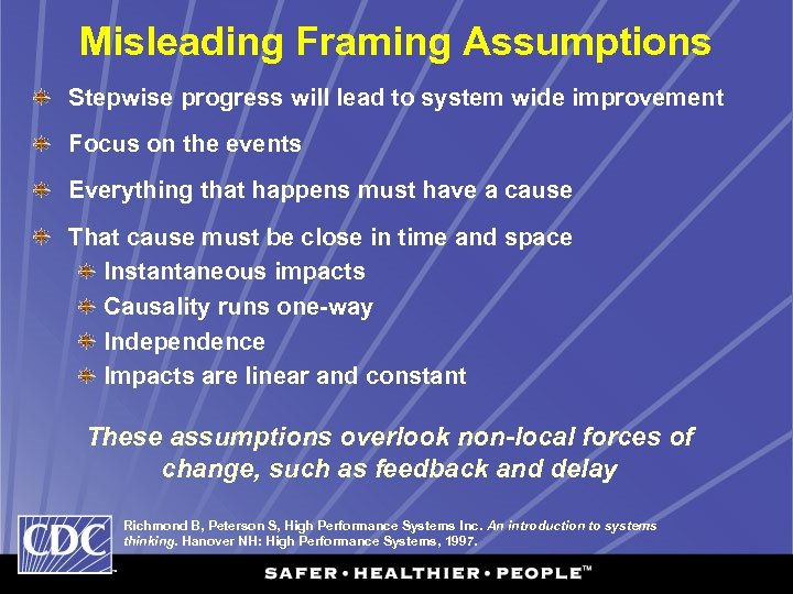 Misleading Framing Assumptions Stepwise progress will lead to system wide improvement Focus on the
