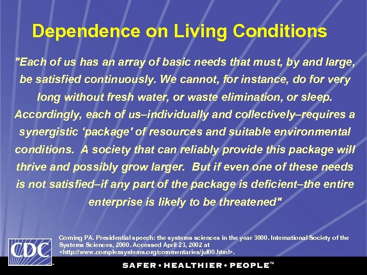 Dependence on Living Conditions