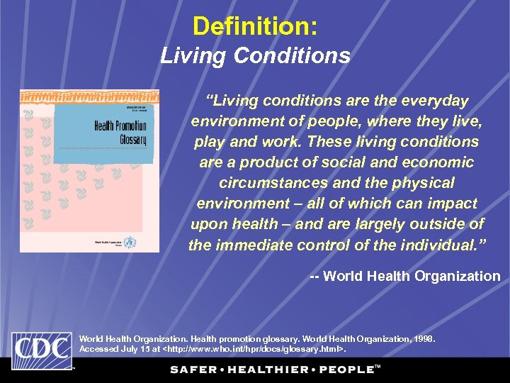 """Definition: Living Conditions """"Living conditions are the everyday environment of people, where they live,"""