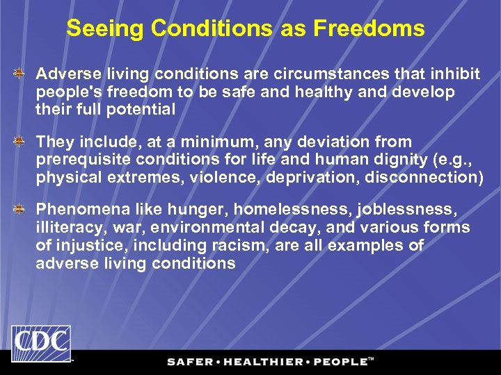 Seeing Conditions as Freedoms Adverse living conditions are circumstances that inhibit people's freedom to