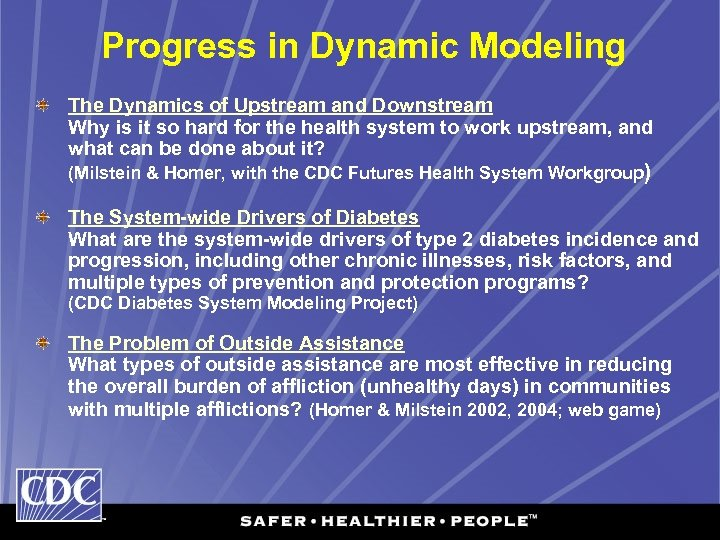 Progress in Dynamic Modeling The Dynamics of Upstream and Downstream Why is it so