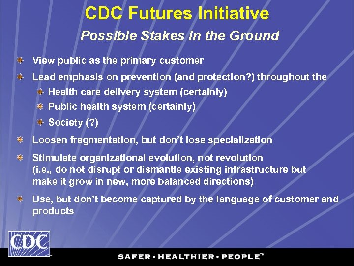 CDC Futures Initiative Possible Stakes in the Ground View public as the primary customer