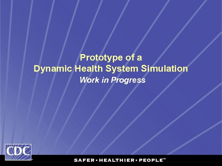 Prototype of a Dynamic Health System Simulation Work in Progress