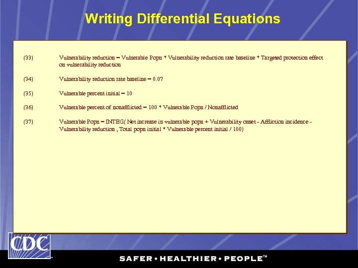 Writing Differential Equations (33) (34) (35) (36) (37) Vulnerability reduction = Vulnerable Popn *