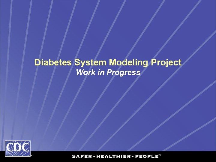 Diabetes System Modeling Project Work in Progress