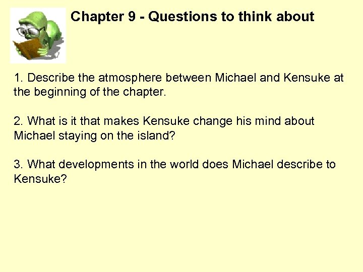 Chapter 9 - Questions to think about 1. Describe the atmosphere between Michael and