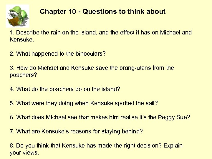 Chapter 10 - Questions to think about 1. Describe the rain on the island,