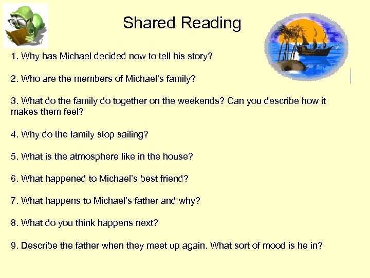 Shared Reading 1. Why has Michael decided now to tell his story? 2. Who