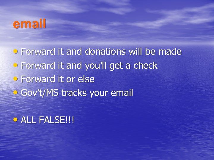 email • Forward it and donations will be made • Forward it and you'll
