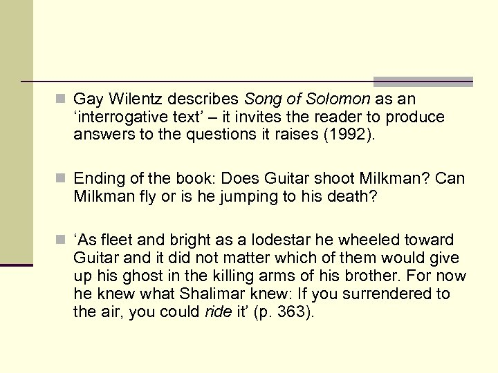 n Gay Wilentz describes Song of Solomon as an 'interrogative text' – it invites