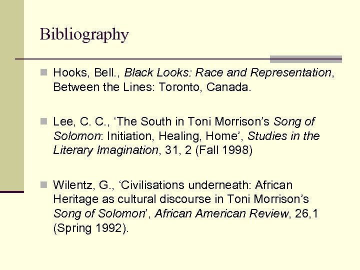 Bibliography n Hooks, Bell. , Black Looks: Race and Representation, Between the Lines: Toronto,