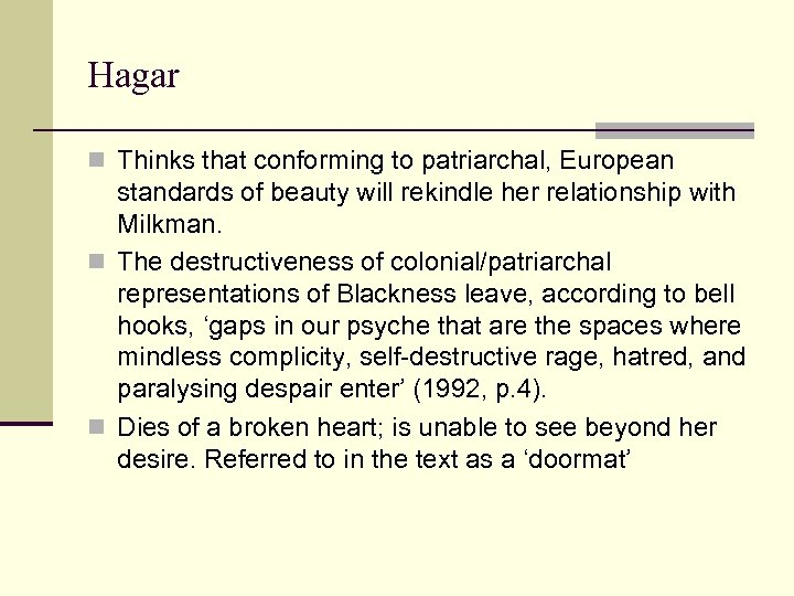 Hagar n Thinks that conforming to patriarchal, European standards of beauty will rekindle her