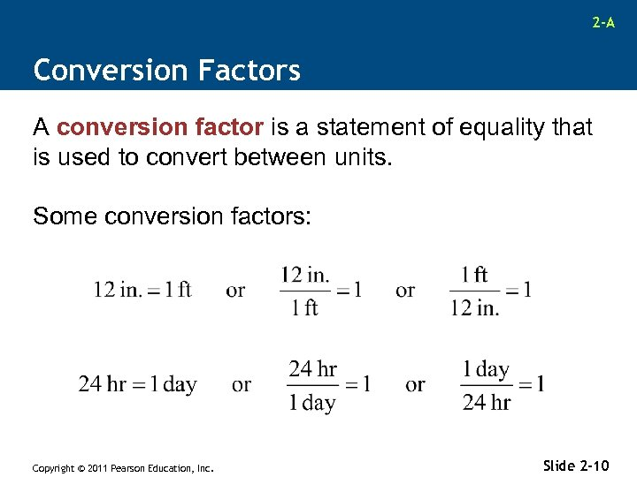 2 -A Conversion Factors A conversion factor is a statement of equality that is