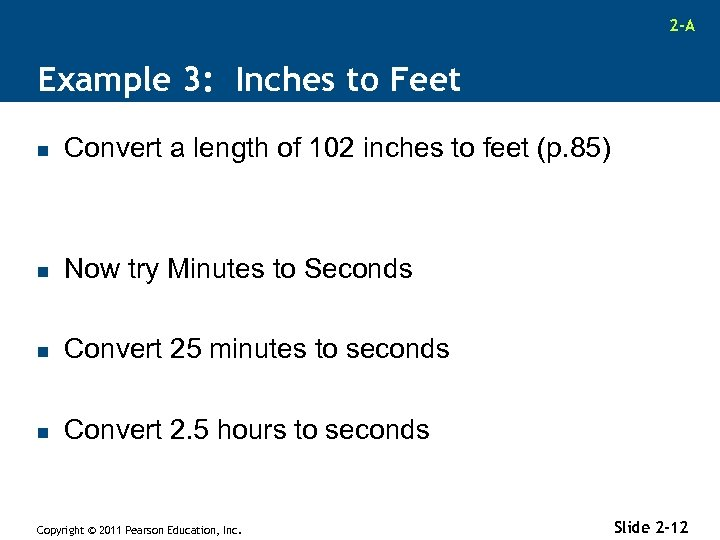 2 -A Example 3: Inches to Feet n Convert a length of 102 inches