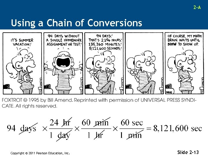 2 -A Using a Chain of Conversions Copyright © 2011 Pearson Education, Inc. Slide