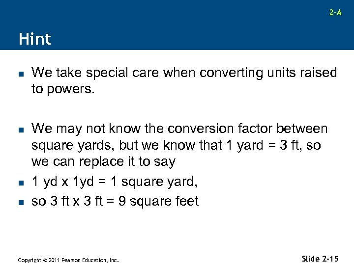 2 -A Hint n n We take special care when converting units raised to