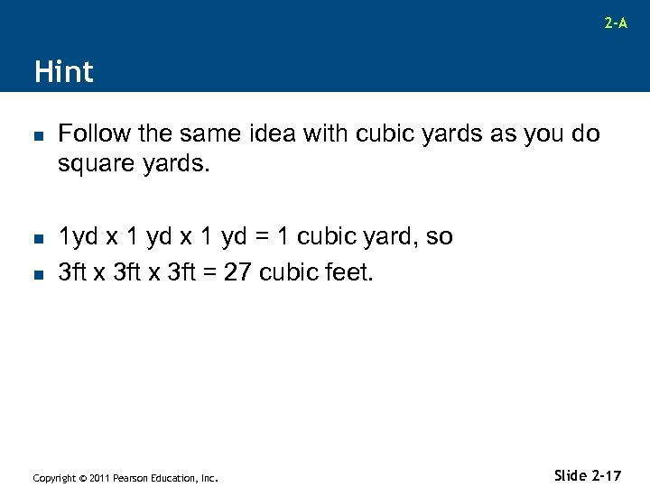 2 -A Hint n n n Follow the same idea with cubic yards as