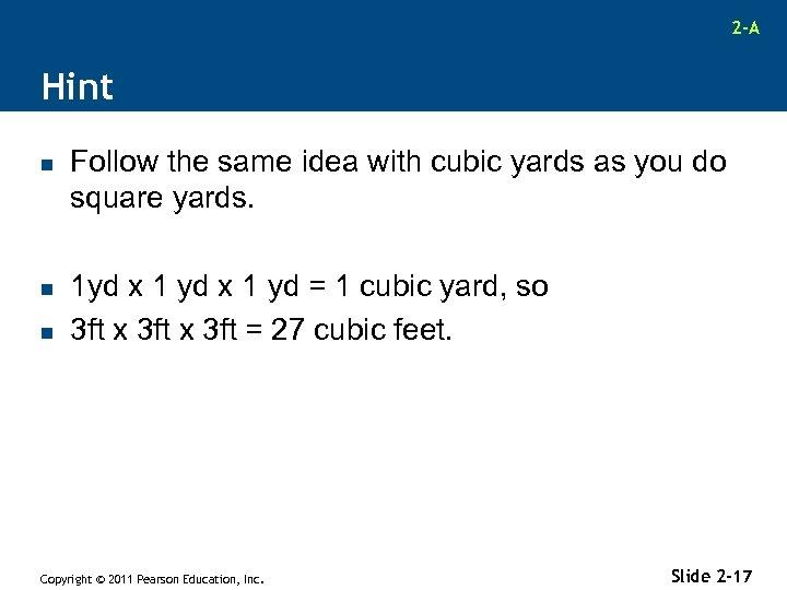 2 -A Hint n n n Follow the same idea with cubic yards as