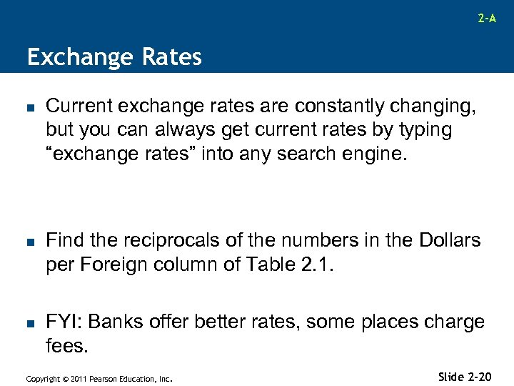 2 -A Exchange Rates n n n Current exchange rates are constantly changing, but