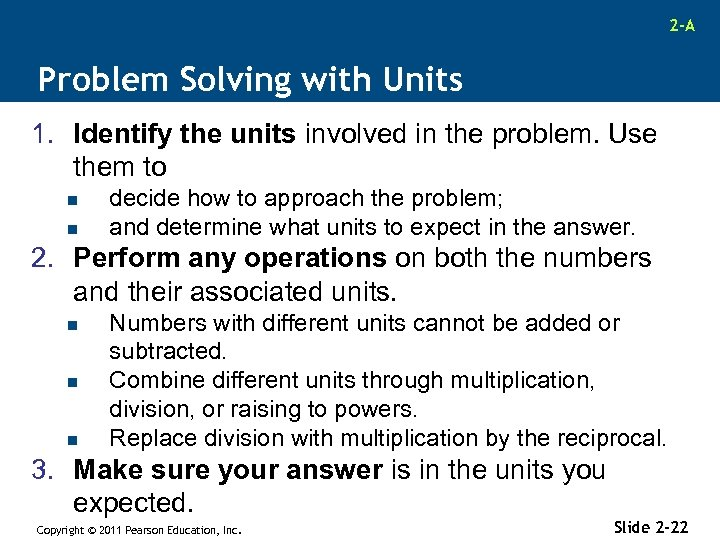 2 -A Problem Solving with Units 1. Identify the units involved in the problem.