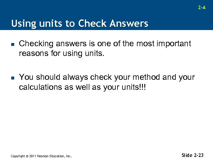 2 -A Using units to Check Answers n n Checking answers is one of
