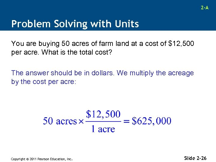 2 -A Problem Solving with Units You are buying 50 acres of farm land