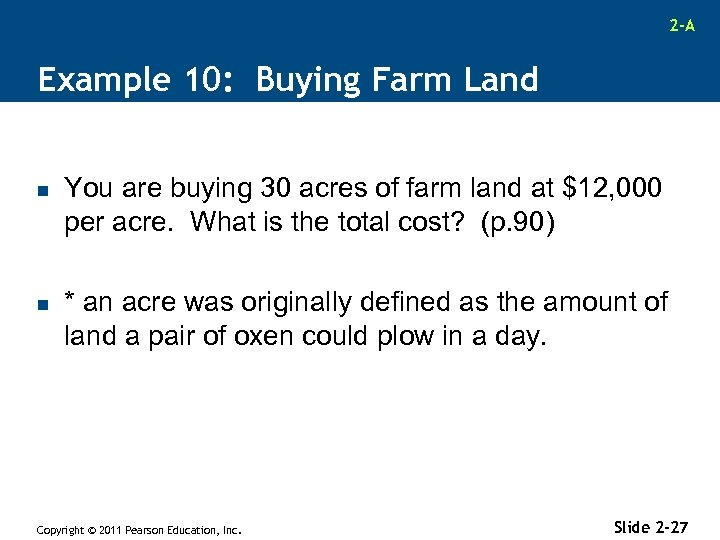 2 -A Example 10: Buying Farm Land n n You are buying 30 acres