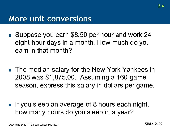 2 -A More unit conversions n n n Suppose you earn $8. 50 per