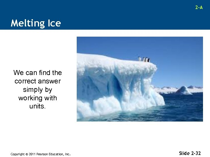2 -A Melting Ice We can find the correct answer simply by working with
