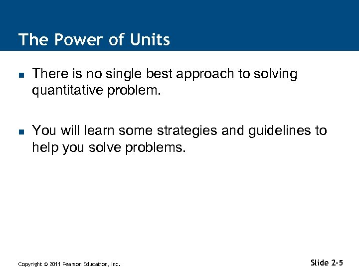 The Power of Units n n There is no single best approach to solving