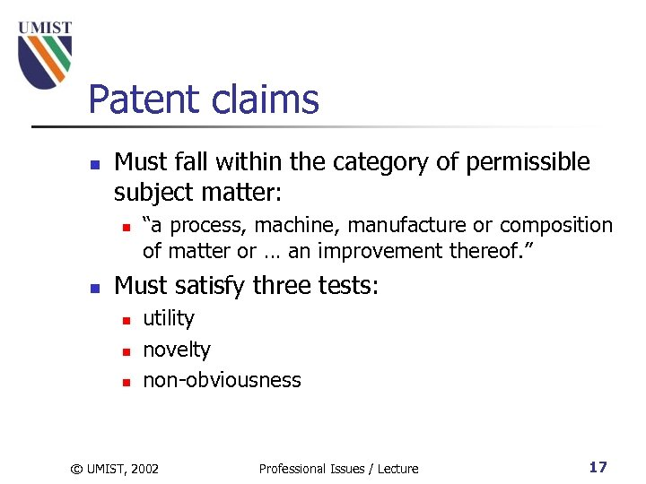 Patent claims n Must fall within the category of permissible subject matter: n n