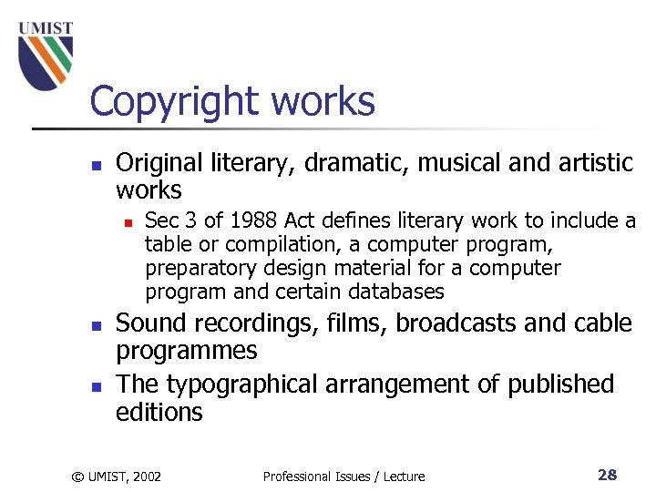 Copyright works n Original literary, dramatic, musical and artistic works n n n Sec