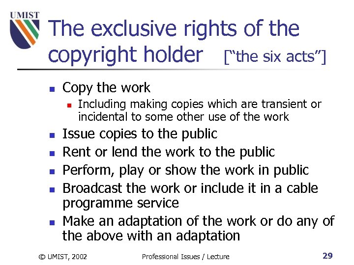 """The exclusive rights of the copyright holder [""""the six acts""""] n Copy the work"""