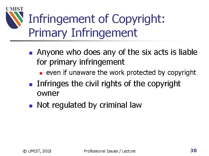 Infringement of Copyright: Primary Infringement n Anyone who does any of the six acts