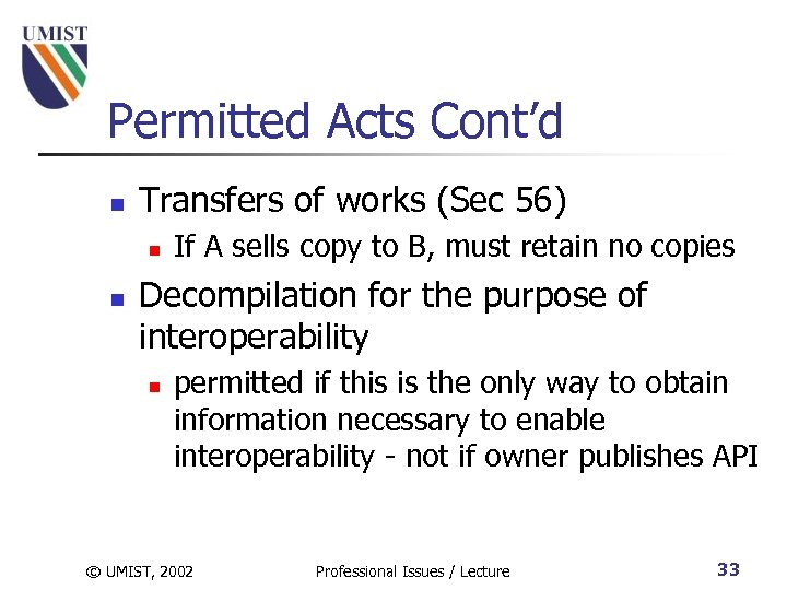 Permitted Acts Cont'd n Transfers of works (Sec 56) n n If A sells