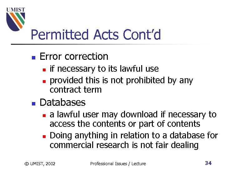 Permitted Acts Cont'd n Error correction n if necessary to its lawful use provided