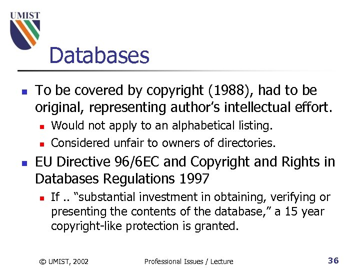 Databases n To be covered by copyright (1988), had to be original, representing author's