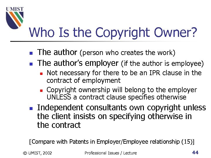 Who Is the Copyright Owner? n n The author (person who creates the work)