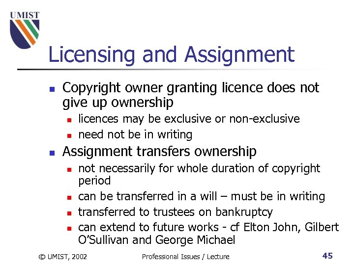 Licensing and Assignment n Copyright owner granting licence does not give up ownership n