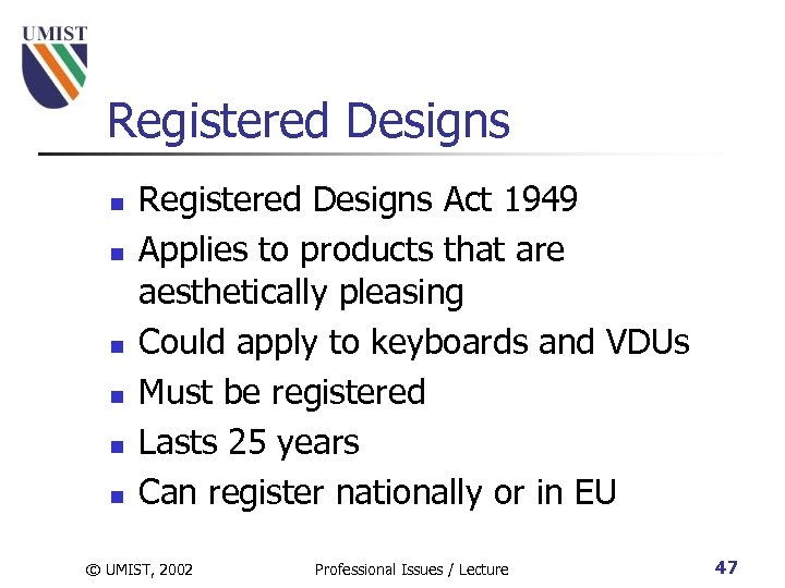 Registered Designs n n n Registered Designs Act 1949 Applies to products that are