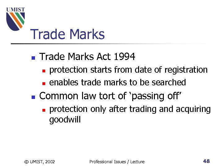 Trade Marks n Trade Marks Act 1994 n n n protection starts from date
