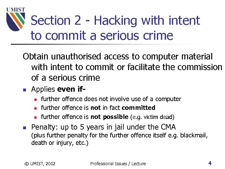Section 2 - Hacking with intent to commit a serious crime Obtain unauthorised access