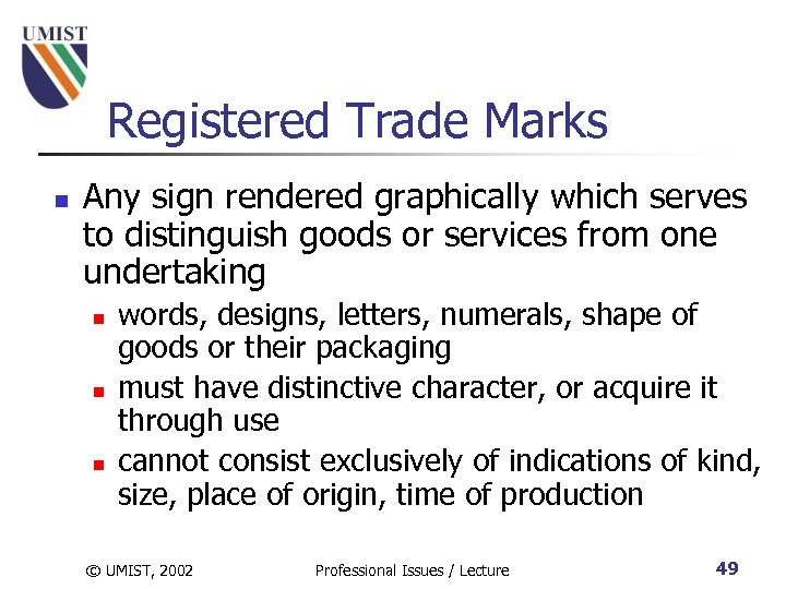 Registered Trade Marks n Any sign rendered graphically which serves to distinguish goods or
