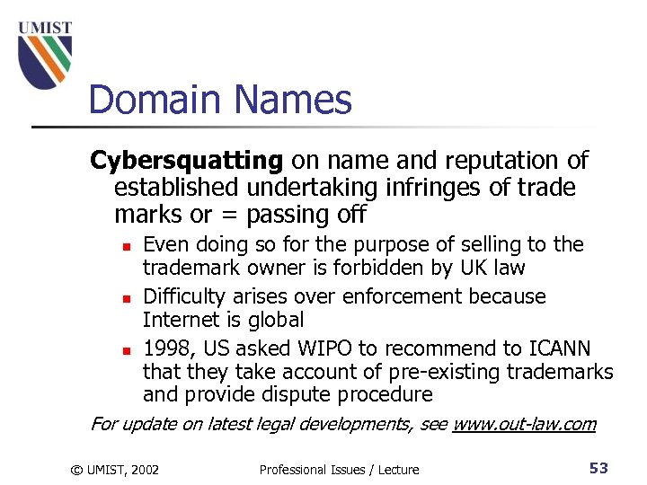 Domain Names Cybersquatting on name and reputation of established undertaking infringes of trade marks