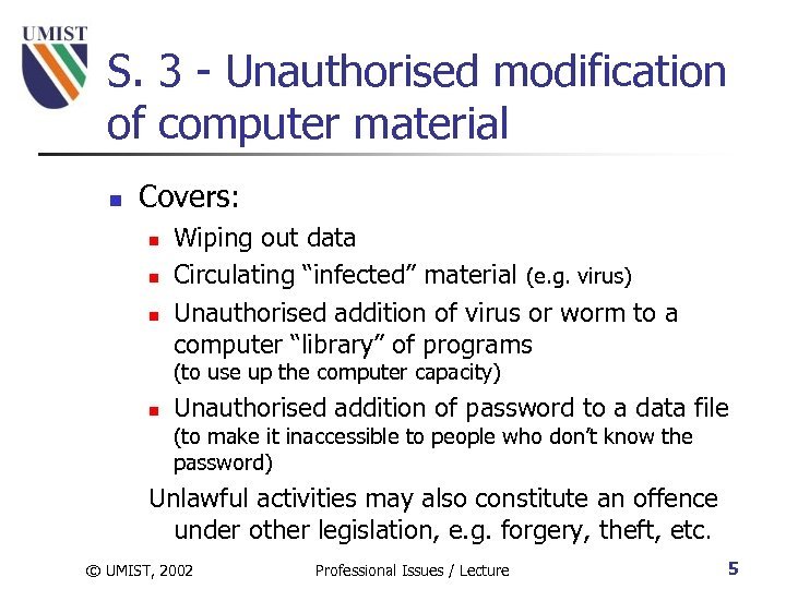 S. 3 - Unauthorised modification of computer material n Covers: n n n Wiping