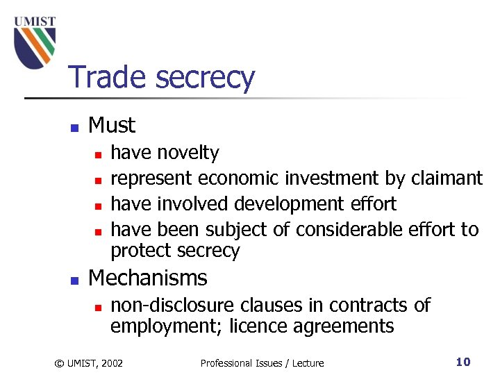 Trade secrecy n Must n n n have novelty represent economic investment by claimant