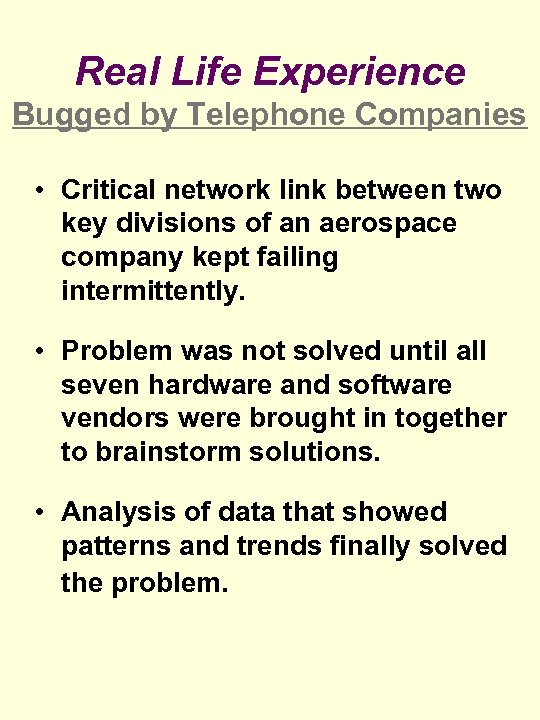 Real Life Experience Bugged by Telephone Companies • Critical network link between two key