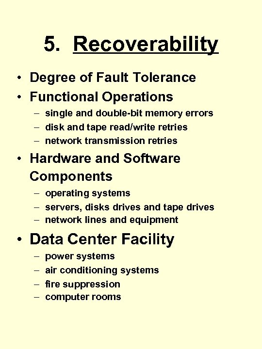 5. Recoverability • Degree of Fault Tolerance • Functional Operations – single and double-bit
