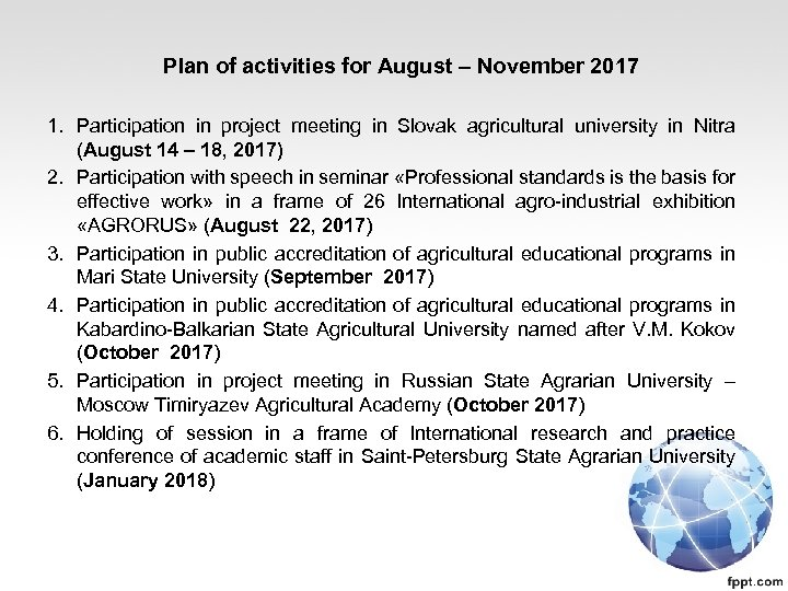 Plan of activities for August – November 2017 1. Participation in project meeting in